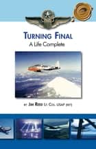 Turning Final, a Life Complete ebook by