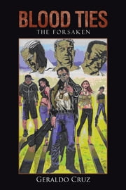 Blood Ties - The Forsaken ebook by Geraldo Cruz