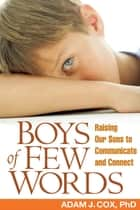 Boys of Few Words ebook by Adam J. Cox, PhD