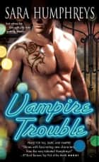 Vampire Trouble ebook by Sara Humphreys