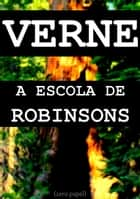 A escola de Robinsons ebook by Júlio Verne