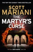 The Martyr's Curse (Ben Hope, Book 11) ebook by Scott Mariani