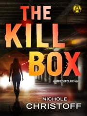 The Kill Box - A Jamie Sinclair Novel ebook by Nichole Christoff
