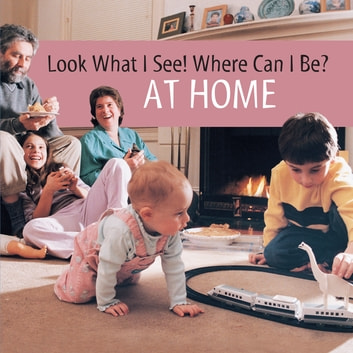 Look What I See! Where Can I Be? - At Home ebook by Dia L. Michels