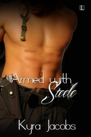 Armed With Steele ebook by Kyra Jacobs