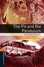 Pit and the Pendulum and Other Stories Level 2 Oxford Bookworms Library ebook by Edgar Allan Poe