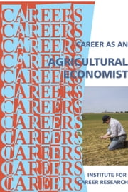 Career as an Agricultural Economist ebook by Institute For Career Research