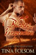 Blakes Versprechen ebook by Tina Folsom