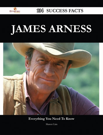 James Arness 134 Success Facts - Everything you need to know about James Arness ebook by Shawn Cain