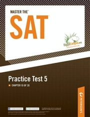 Master the SAT Practice Test 5: Chapter 19 of 20 ebook by Peterson's