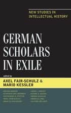 German Scholars in Exile ebook by Axel Fair-Schulz,Mario Kessler