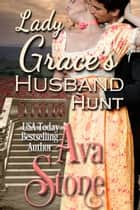 「Lady Grace's Husband Hunt」(Ava Stone著)