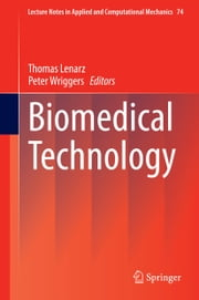 Biomedical Technology ebook by Thomas Lenarz,Peter Wriggers