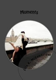 Moments ebook by Erin K. McCambridge