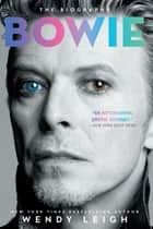 Bowie ebook by Wendy Leigh