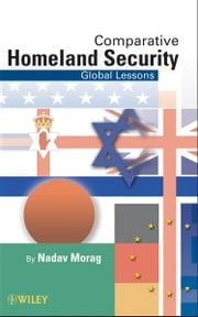Comparative Homeland Security - Global Lessons ebook by Nadav Morag
