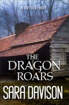 The Dragon Roars ebook by Sara Davison