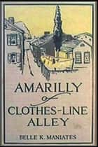 Amarilly of Clothes-Line Alley ebook by Belle Kanaris Maniates