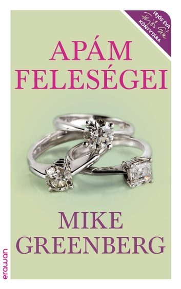 Apám feleségei ebook by Mike Greenberg