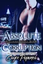 Absolute Corruption ebook by Cayce Poponea