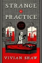 Strange Practice - A Dr Greta Helsing Novel ebook by
