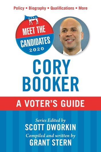 Meet the Candidates 2020: Cory Booker - A Voter's Guide ebook by Grant Stern