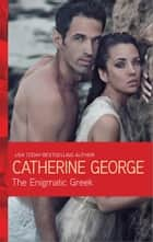 The Enigmatic Greek ebook by Catherine George