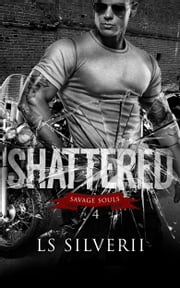 Shattered ebook by LS Silverii