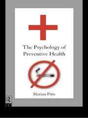 The Psychology of Preventive Health ebook by Marian Pitts