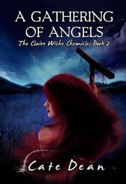 A Gathering of Angels - The Claire Wiche Chronicles Book 2 ebook by Cate Dean