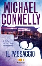 Il passaggio ebook by Michael Connelly