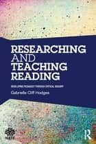 Researching and Teaching Reading ebook by Gabrielle Cliff Hodges