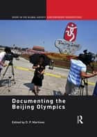 Documenting the Beijing Olympics ebook by D.P. Martinez,Kevin Latham