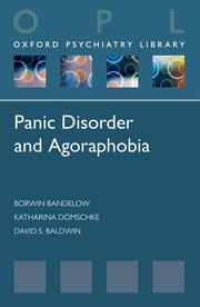 Panic Disorder and Agoraphobia ebook by Borwin Bandelow,Katharina Domschke,David Baldwin