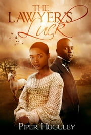 The Lawyer's Luck ebook by Piper Huguley
