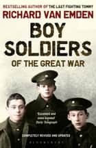 Boy Soldiers of the Great War ebook by Richard van Emden