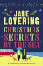 Christmas Secrets by the Sea ebook by Jane Lovering