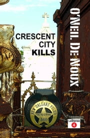 Crescent City Kills (LaStanza New Orleans Police Novels) ebook by O'Neil De Noux