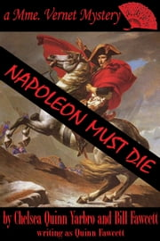 NAPOLEON MUST DIE ebook by Chelsea Quinn Yarbro,Bill Fawcett