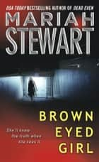 Brown-Eyed Girl ebook by Mariah Stewart