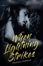 When Lightning Strikes ebook by Danielle Hawkins