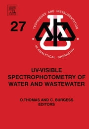 UV-visible Spectrophotometry of Water and Wastewater ebook by Thomas, Olivier