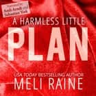 A Harmless Little Plan audiobook by Meli Raine