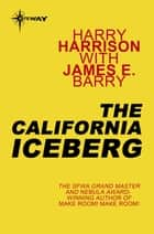 The California Iceberg ebook by Harry Harrison, James E Barry