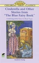 "Cinderella and Other Stories from ""The Blue Fairy Book"" ebook by Andrew Lang"