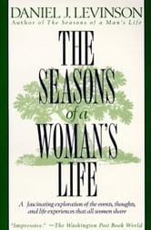The Seasons of a Woman's Life ebook by Daniel J. Levinson