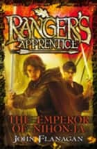 Ranger's Apprentice 10: The Emperor Of Nihon-Ja ebook by Mr John Flanagan