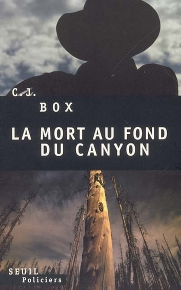 La Mort au fond du canyon ebook by C. J. Box