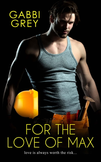 For the Love of Max ebook by Gabbi Grey