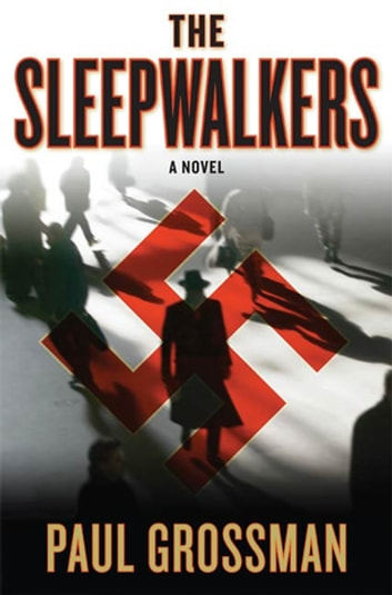 The Sleepwalkers - A Mystery eBook by Paul Grossman
